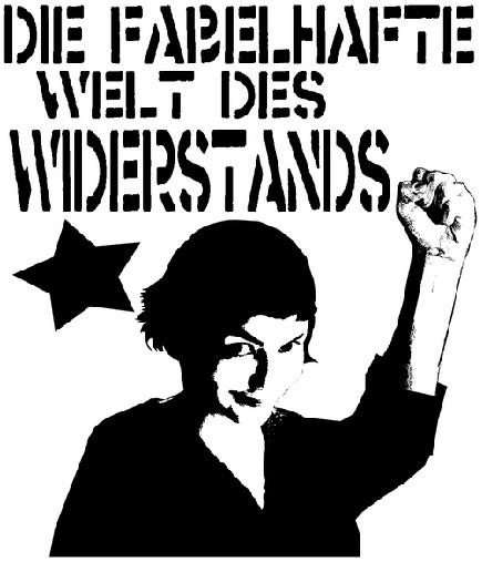 Die fabelhafte Welt des Widerstands